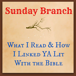 Sunday Branch: What I Read & How I Linked YA Lit With the Bible