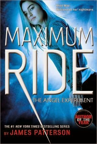 Maximum Ride- The Angel Experiment by James Patterson