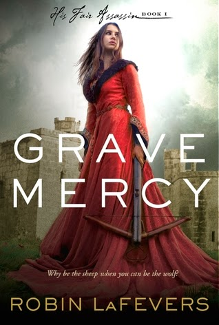Grave Mercy (His Fair Assassins #1) by Robin LaFevers