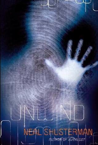YA Review: Unwind (Unwind Dystology #1) by Neal Shusterman
