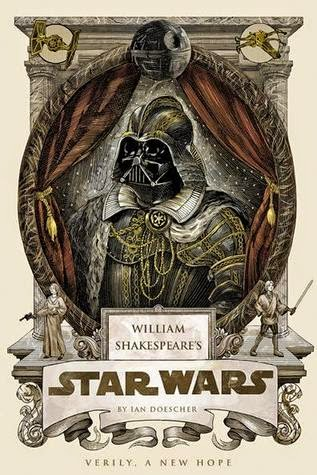 Adult Review: Verily, A New Hope (Shakespeare's Star Wars #1) by Ian Doescher