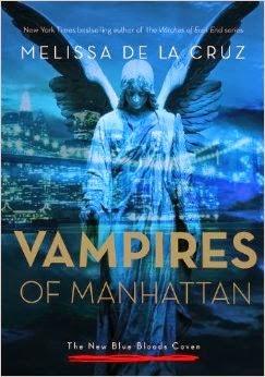 Vampires of Manhattan (New Blue Bloods Coven #1) by Melissa de la Cruz
