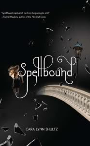 My Thoughts On:  Spellbound by Cara Lynn Shultz