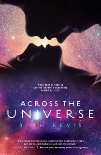 My Thoughts On:  Across The Universe by Beth Revis