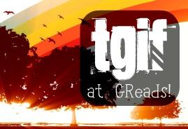 TGIF {6}, Follow Friday {5}, Book Blogger Hop 7/1-7/4