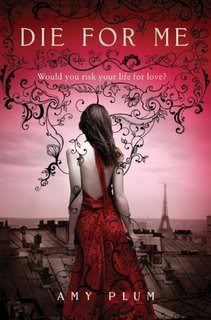 My Thoughts On:  Die For Me by Amy Plum