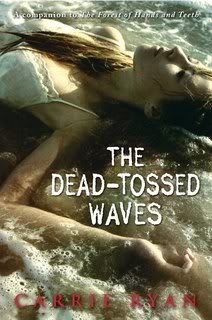 My Thoughts On:  The Dead-Tossed Waves by Carrie Ryan