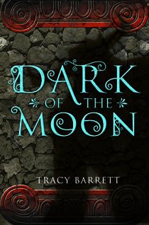 My Thoughts On:  Dark of the Moon by Tracy Barrett