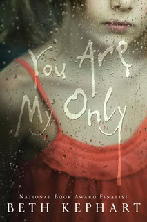 My Thoughts On:  You Are My Only by Beth Kephart