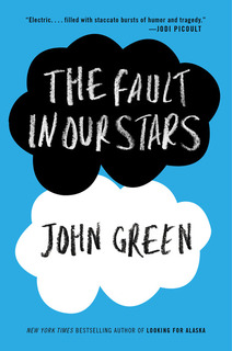 …On The Fault in Our Stars by John Green