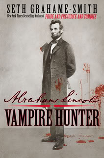My Thoughts On:  Abraham Lincoln, Vampire Hunter by Seth Grahame-Smith