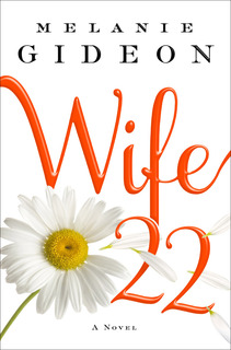 My Thoughts On: Wife 22 by Melanie Gideon