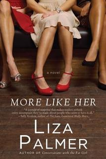 My Thoughts On: More Like Her by Liza Palmer