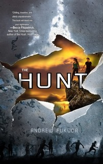 My Thoughts On: The Hunt by Andrew Fukuda + GIVEAWAY!