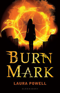 My Thoughts On: Burn Mark by Laura Powell