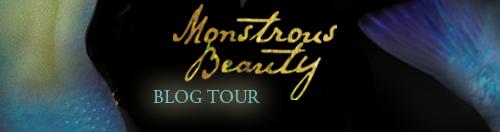 BLOG TOUR! Monstrous Beauty by Elizabeth Fama: Guest Post + GIVEAWAY!