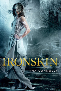My Thoughts On: Ironskin by Tina Connolly