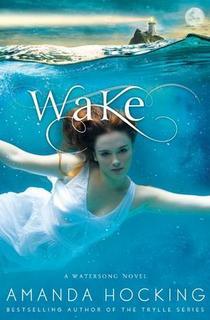 My Thoughts On: Wake by Amanda Hocking