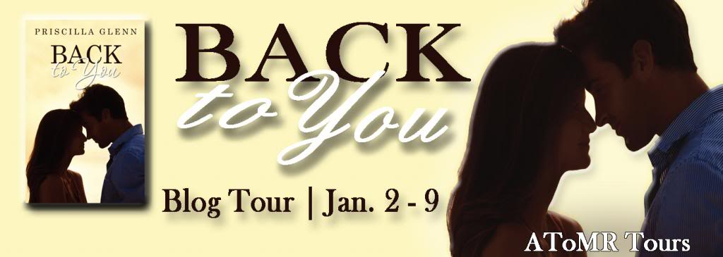 Blog Tour! Back To You by Priscilla Glenn + Giveaway!