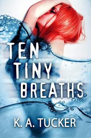 …on Ten Tiny Breaths by K.A. Tucker
