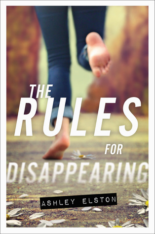 My Thoughts On: The Rules For Disappearing by Ashley Elston