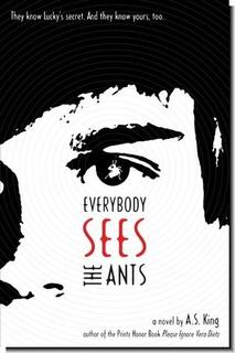 …On Everybody Sees The Ants by A.S. King