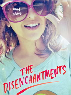 My Thoughts On:  The Disenchantments by Nina LaCour