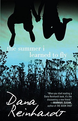 The Summer I Learned To Fly by Dana Reinhardt Review