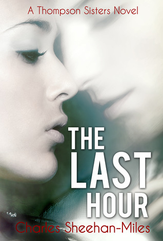 The Last Hour by Charles Sheehan-Miles Review with Giveaway