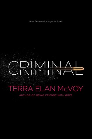Criminal by Terra Elan McVoy Review + Giveaway! #CFMonth13