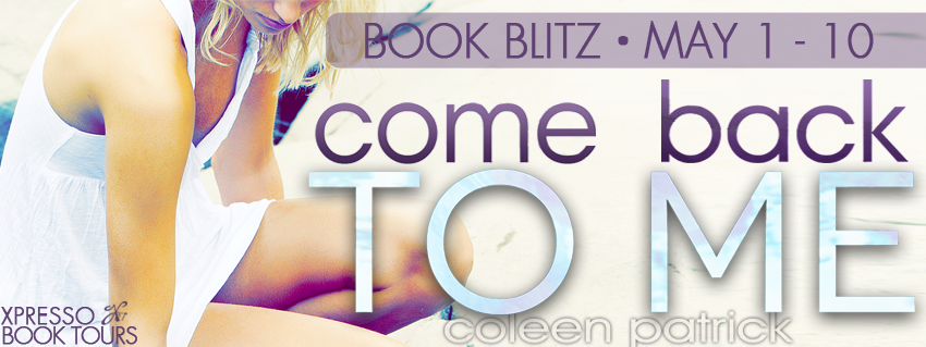COME BACK TO ME by Coleen Patrick Guest Post + Giveaway! #CFMonth
