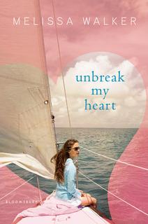 My Thoughts On: Unbreak My Heart by Melissa C. Walker