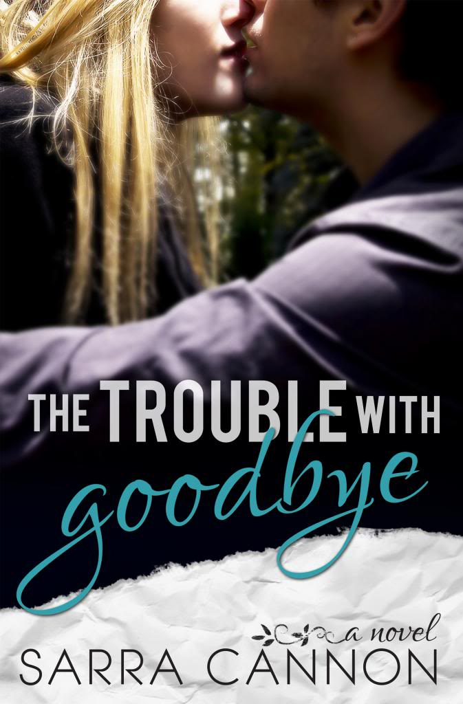 The Trouble With Goodbye by Sarra Cannon Review + Giveaway