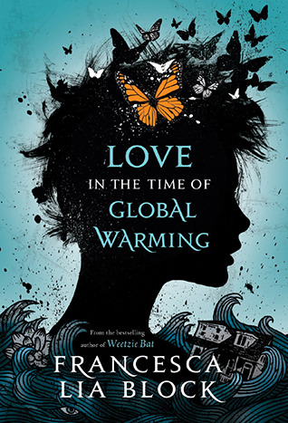 Love in the Time of Global Warming by Francesca Lia Block Review