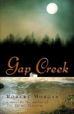 Adult Fic Pick! Gap Creek by Robert Morgan Review