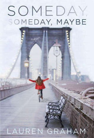 Review |  Someday, Someday, Maybe by Lauren Graham