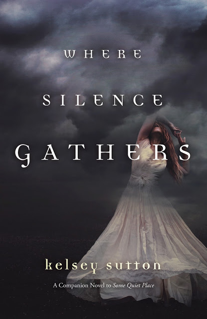 Check This Out: WHERE SILENCE GATHERS by Kelsey Sutton