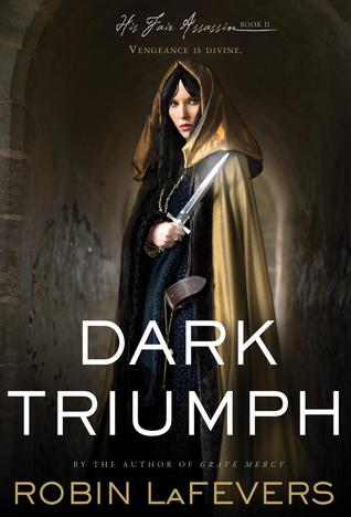 My Thoughts On: Dark Triumph by Robin LaFevers