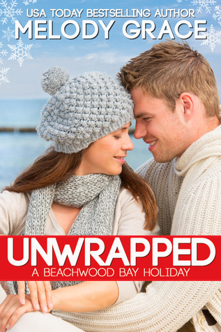 Unwrapped: A Beachwood Bay Holiday by Melody Grace Release Day Feature & Giveaway!