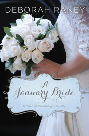 A January Bride by Deborah Raney Review