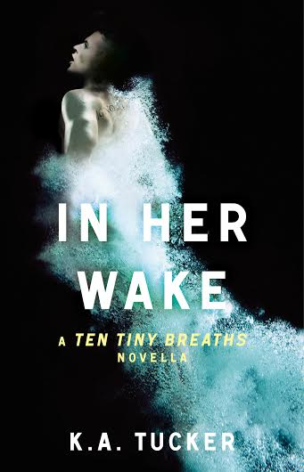Check This Out: IN HER WAKE by K.A. Tucker