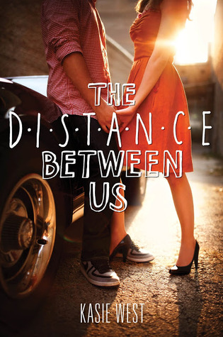 The Distance Between Us by Kasie West Review