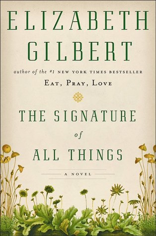 Adult Fic Pick! THE SIGNATURE OF ALL THINGS by Elizabeth Gilbert Review {with Audiobook Notes}