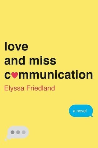 Blog Tour: Review + Giveaway | Love and Miss Communication by Elyssa Friedland