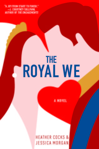Review | The Royal We by Heather Cocks & Jessica Morgan