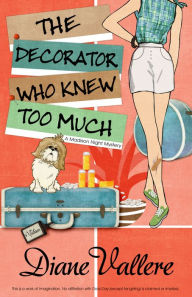 The Decorator Who Knew Too Much by Diane Vallere