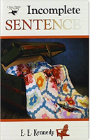 """Must Read """"Incomplete Sentence"""" By E. E. Kennedy"""