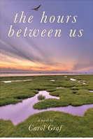 """Must Read """"The Hours Between Us"""" By Carol Graf"""