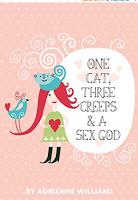 "Must Read ""One Cat, Three Creeps & A Sex God"" By Adrienne Deborah Williams"