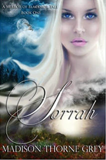 Sorrah (Mirror of Blackmor Book 1) By Madison Thorne Grey